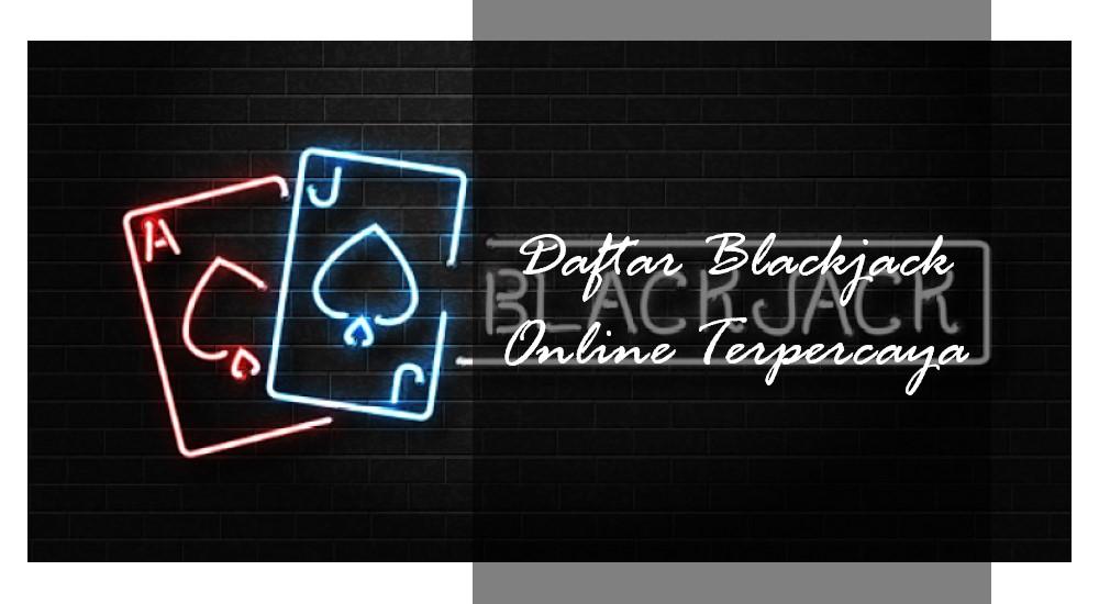 Daftar Judi Blackjack Online Uang Asli