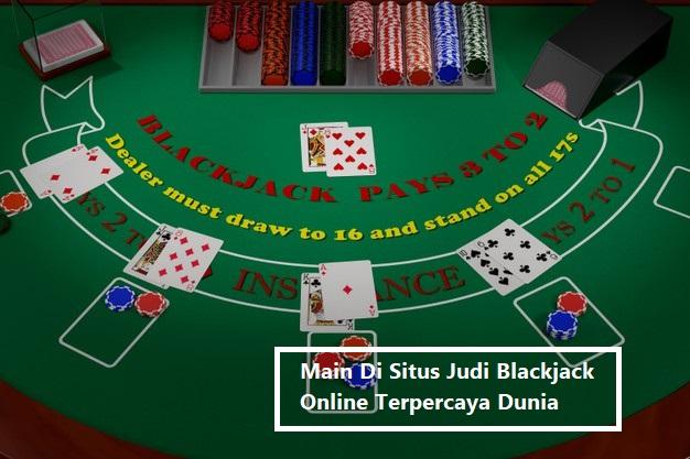 Main Di Situs Judi Blackjack Online Terpercaya Dunia
