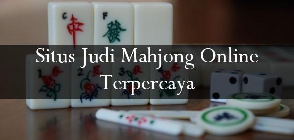 Situs Judi Mahjong Online Terpercaya