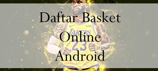 Daftar Basket Online Android