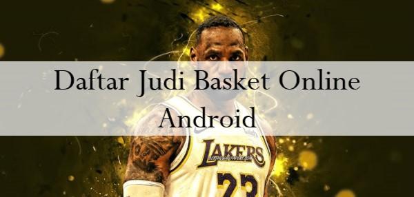 Daftar Judi Basket Online Android